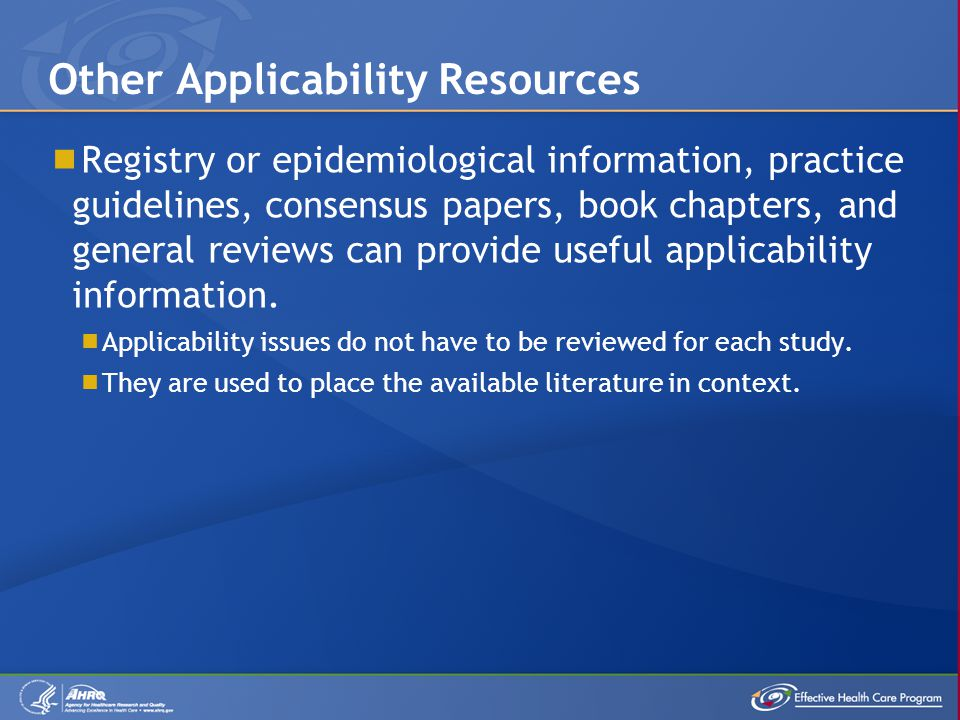  Registry or epidemiological information, practice guidelines, consensus papers, book chapters, and general reviews can provide useful applicability information.