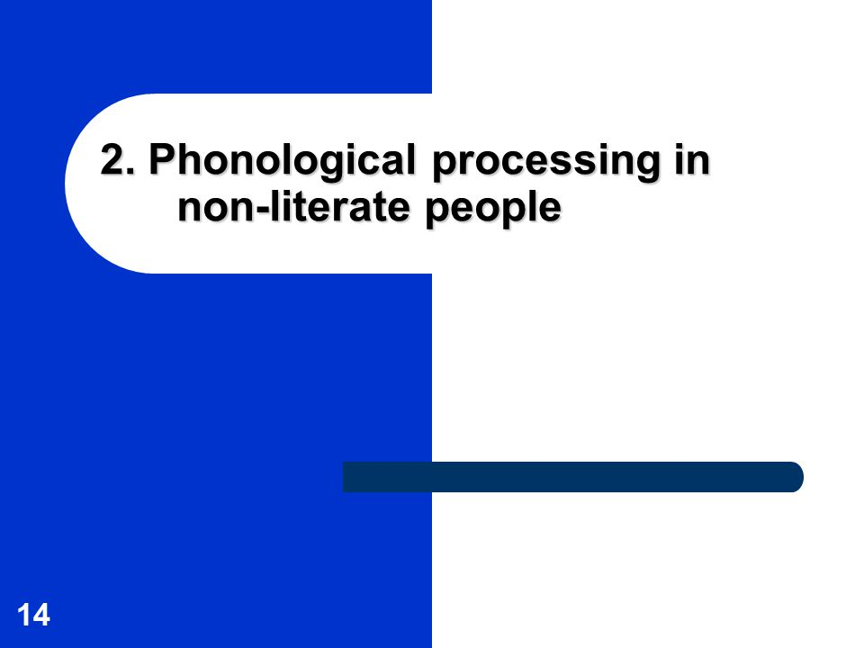 14 2. Phonological processing in non-literate people