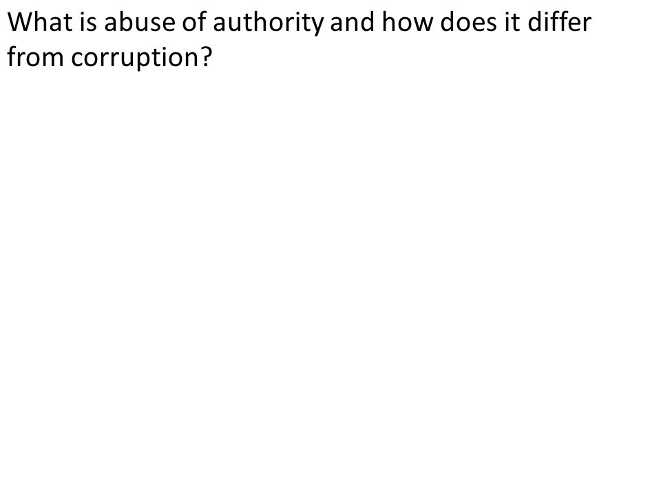 What is abuse of authority and how does it differ from corruption?