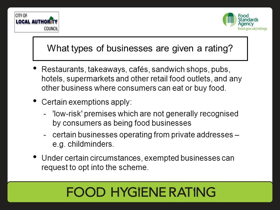 What types of businesses are given a rating? Restaurants, takeaways, cafés, sandwich shops, pubs, hotels, supermarkets and other retail food outlets,