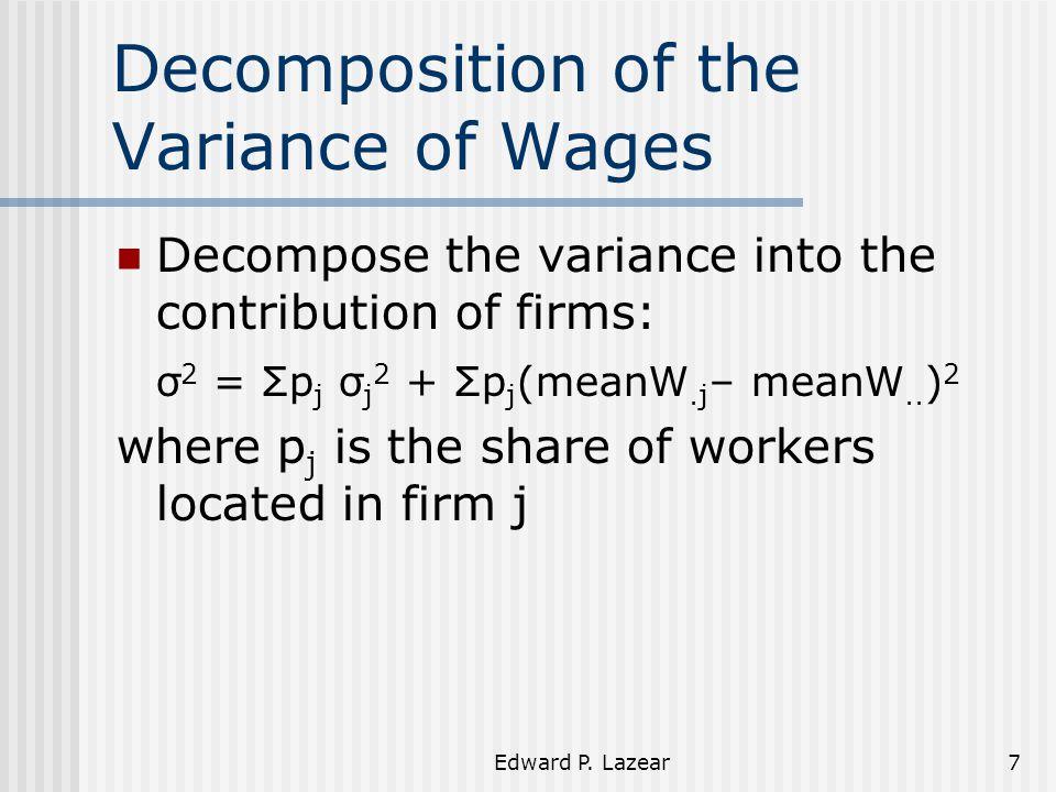 Edward P.Lazear18 Pay Compression: Heterogeneity in Skills or Wage Policy.