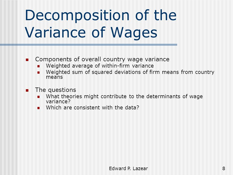 Edward P.Lazear29 Why a difference between mobility in high and low wage firms.