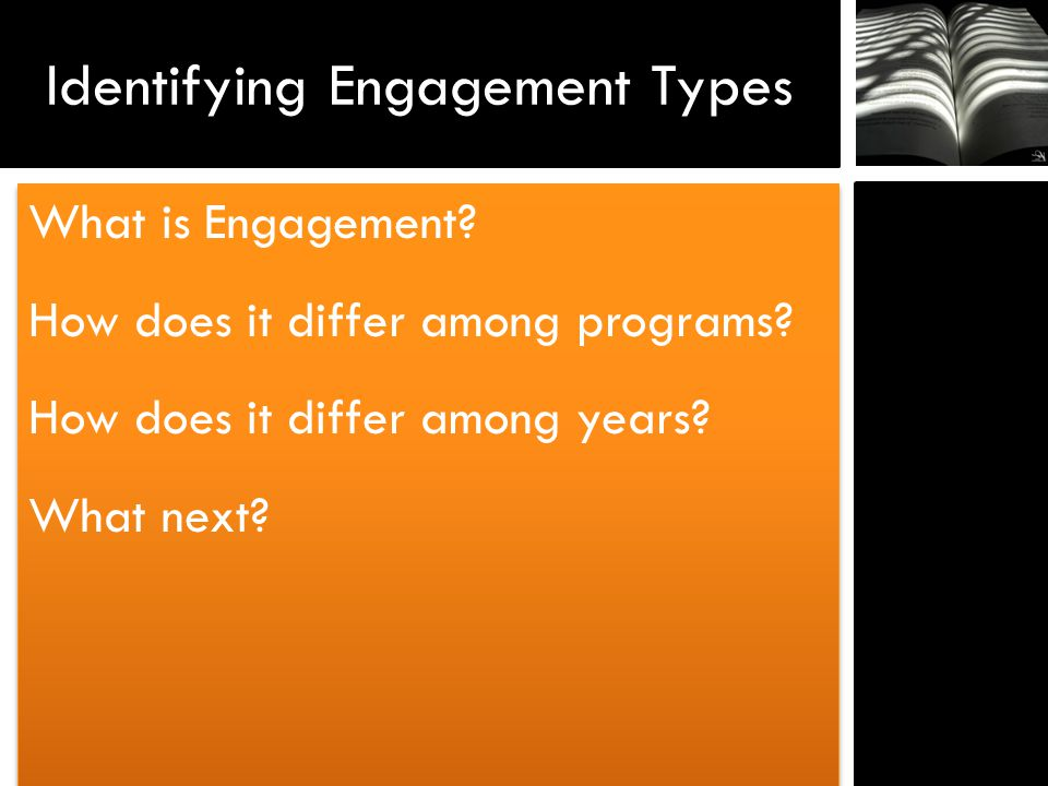Identifying Engagement Types What is Engagement. How does it differ among programs.