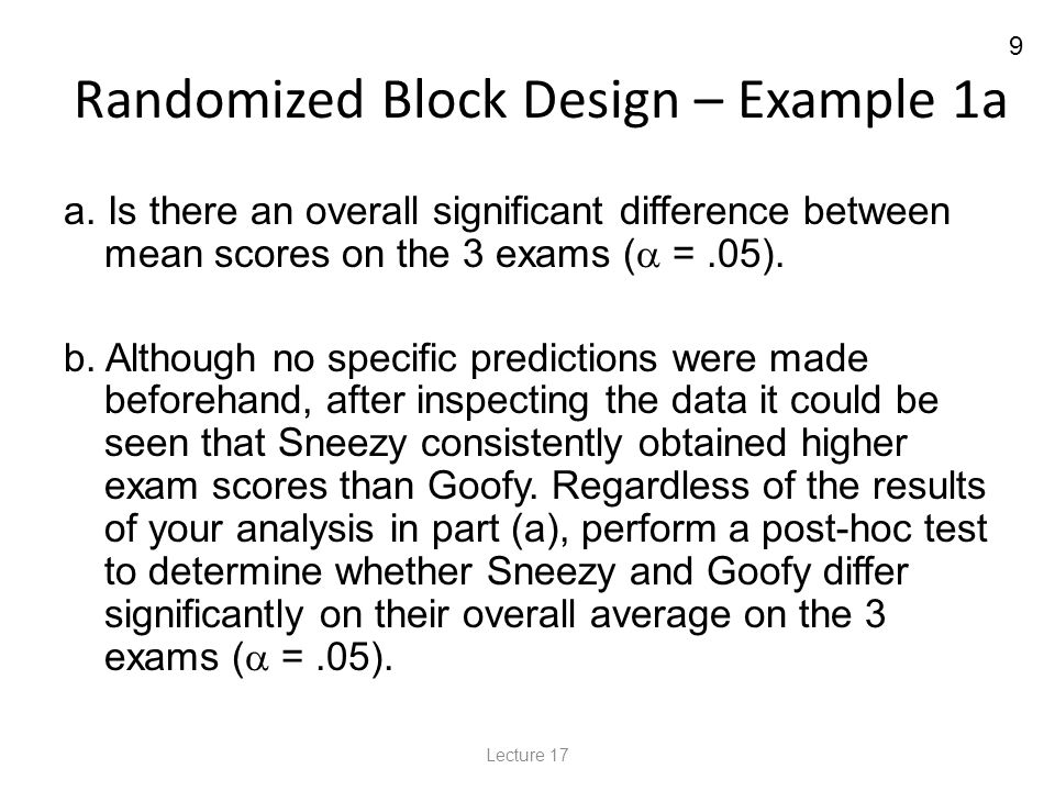 10 Randomized Block Design – Example 1a H 0 :  1 =  2 =  3 H A : At least two differ significantly Statistical test:F = MST MSE Rej.
