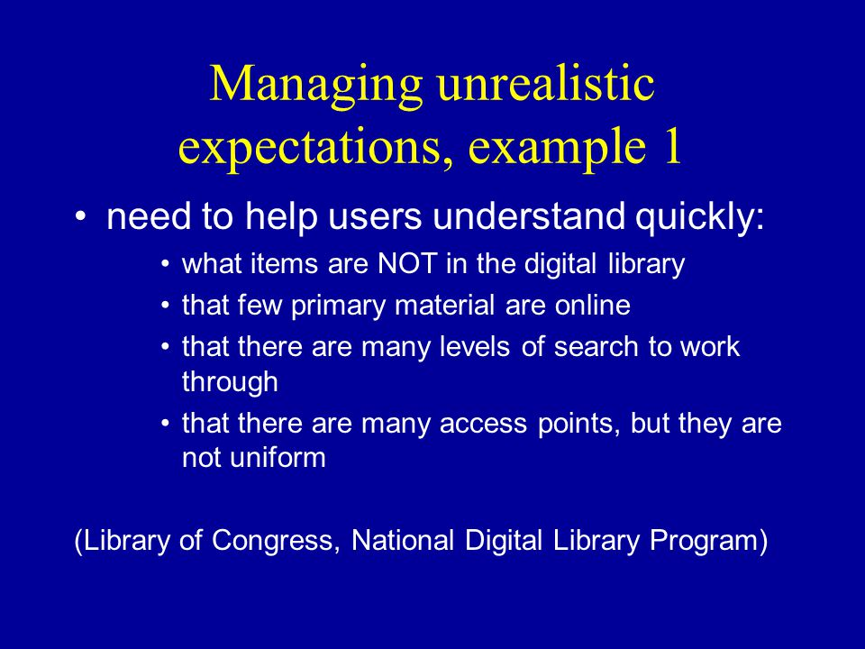 Managing unrealistic expectations, example 1 need to help users understand quickly: what items are NOT in the digital library that few primary materia
