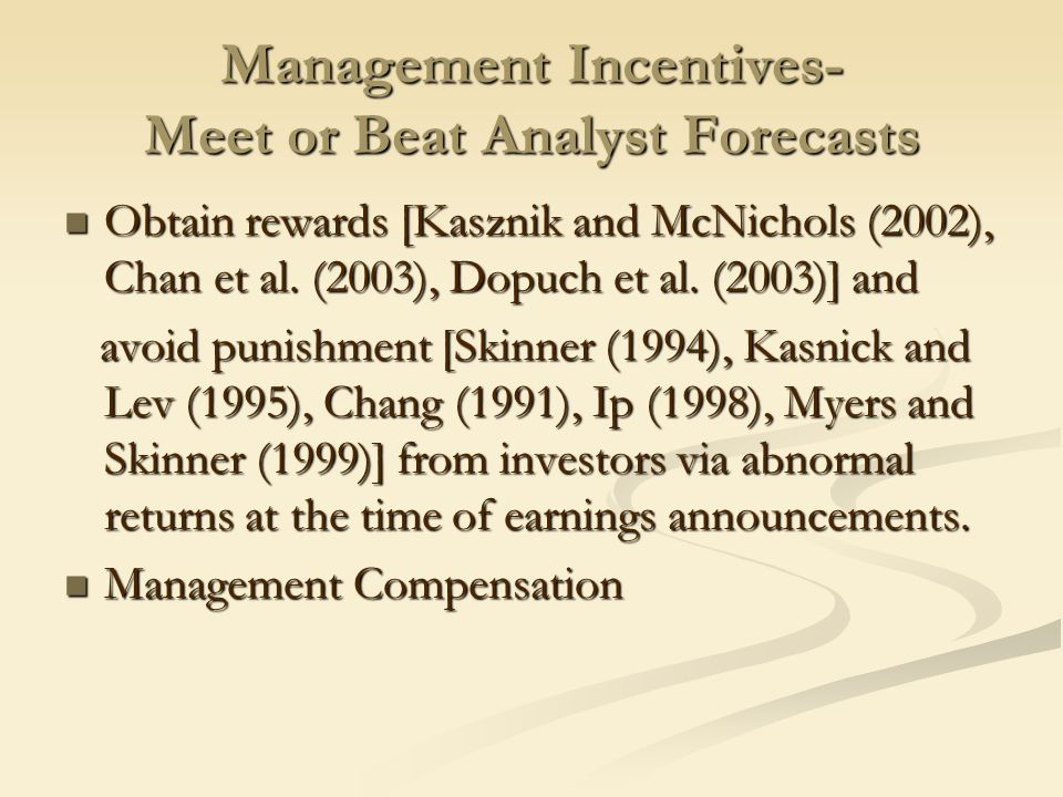 Management Behavior Manipulate reported earnings upward [GAO (2002)].