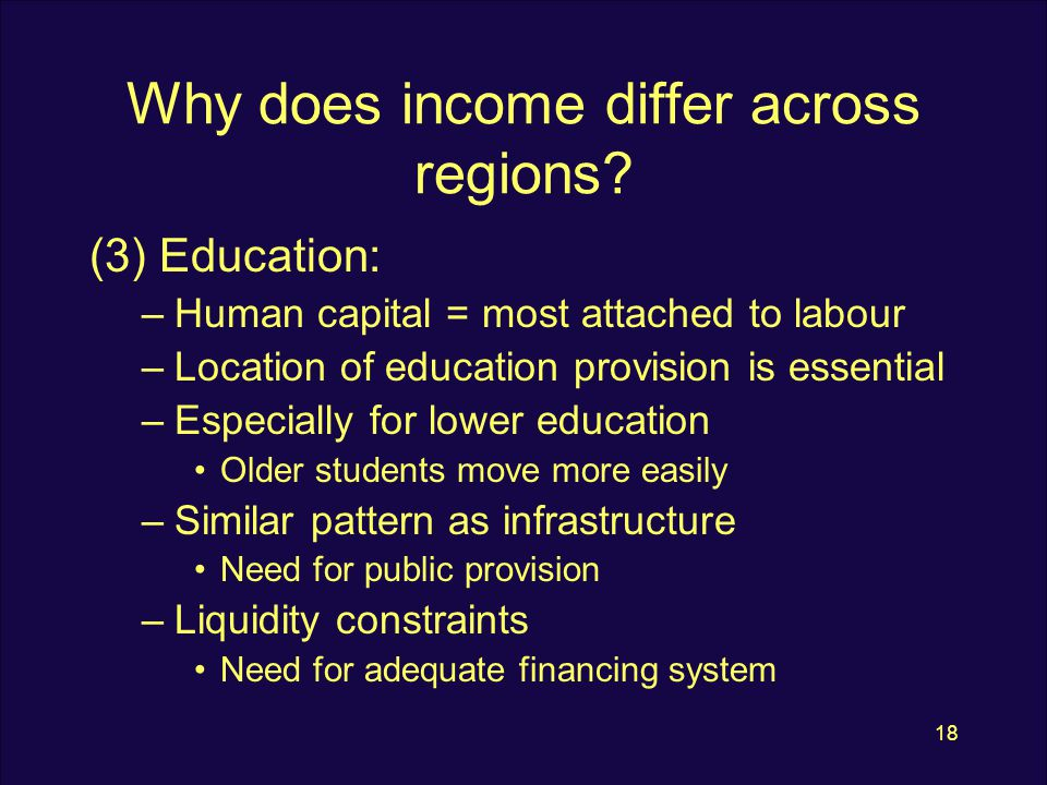 18 Why does income differ across regions.