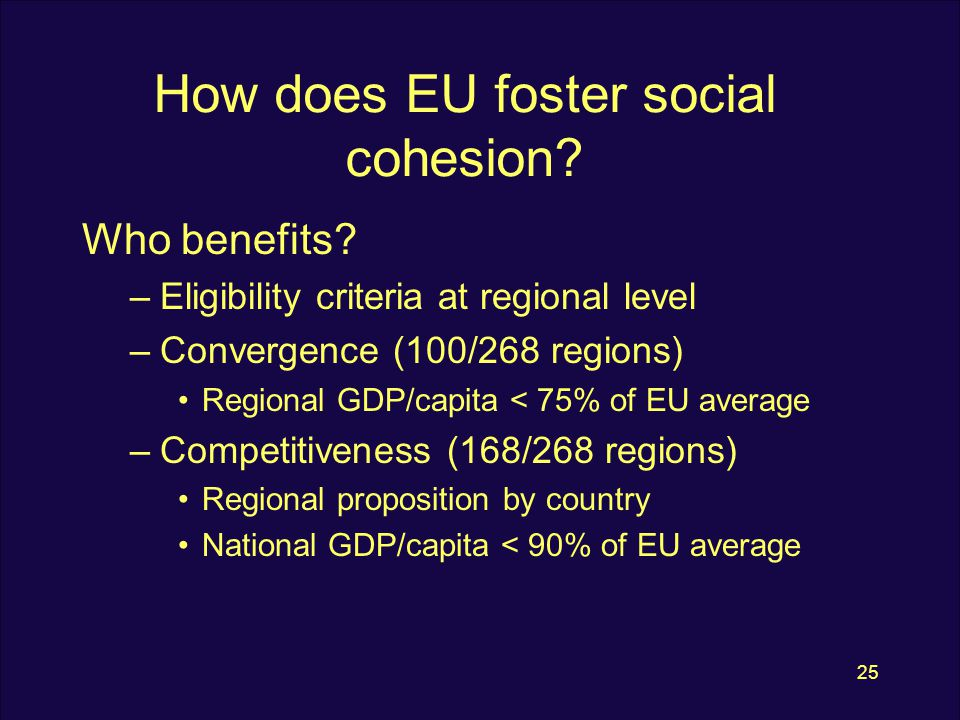 25 How does EU foster social cohesion. Who benefits.