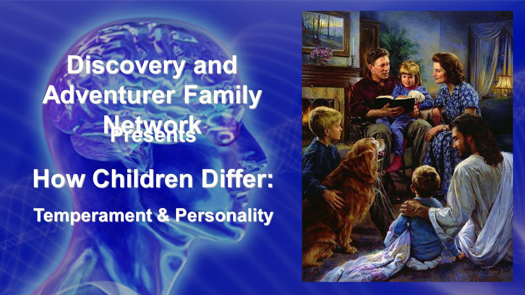 Discovery and Adventurer Family Network Presents How Children Differ: Temperament & Personality