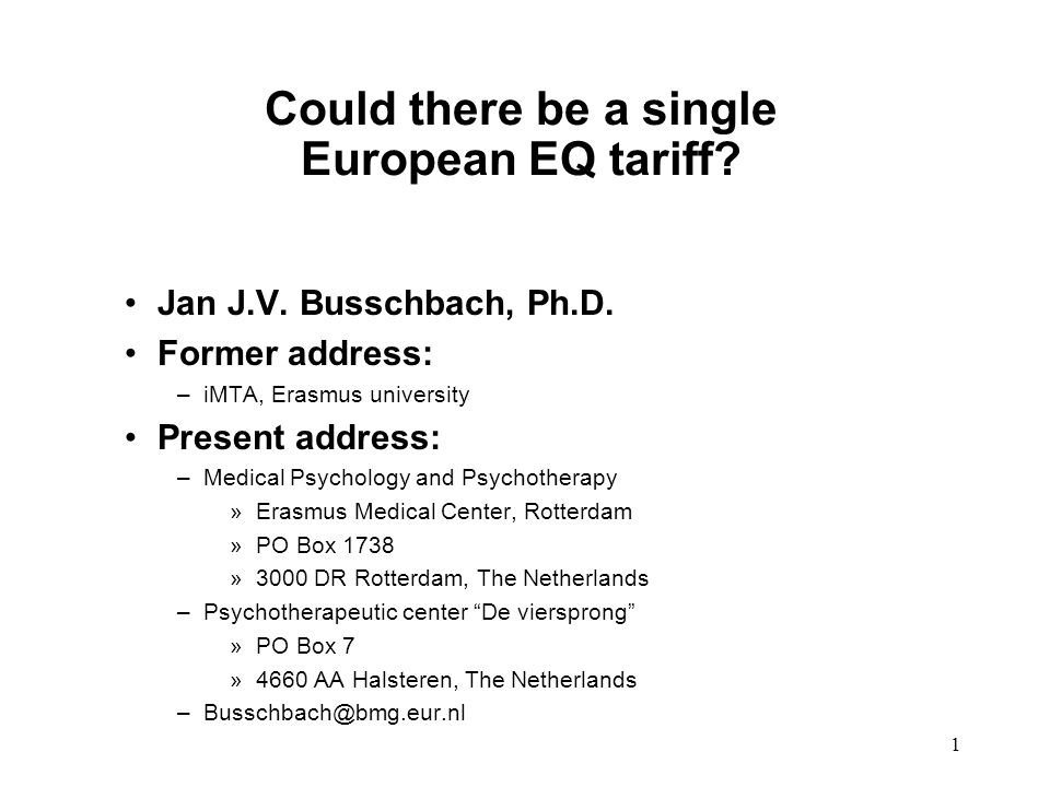 1 Could there be a single European EQ tariff. Jan J.V.