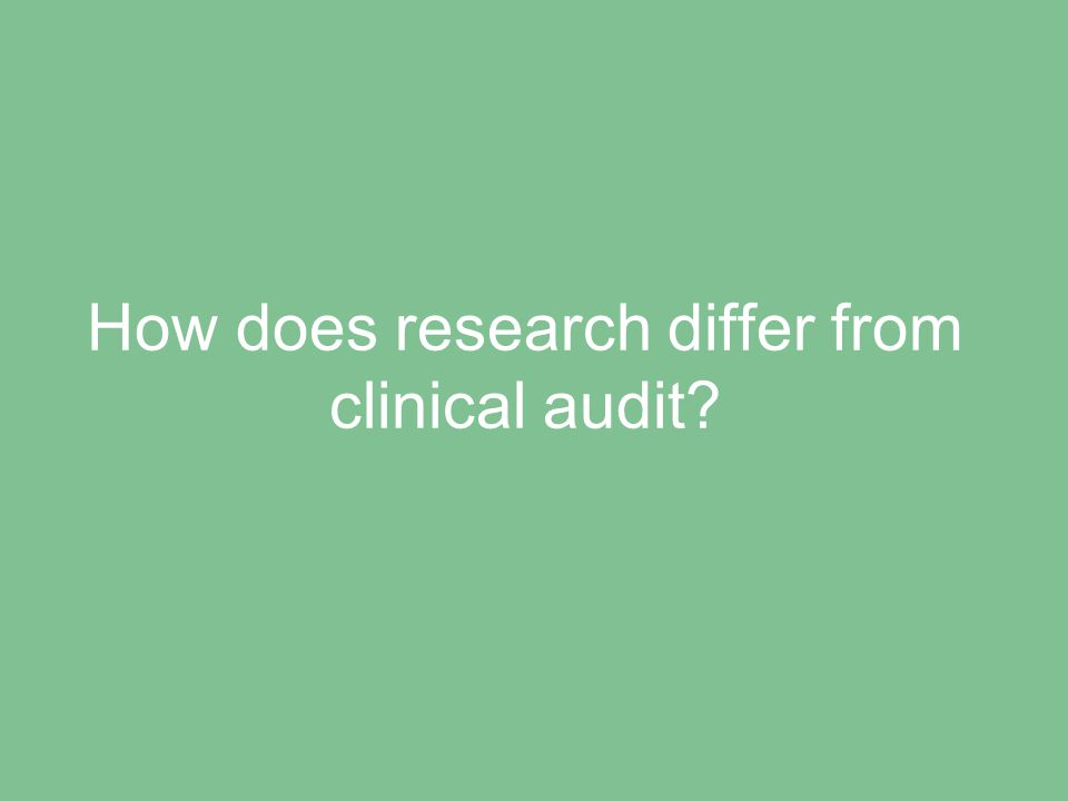 How does research differ from clinical audit?