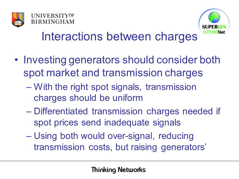 Conclusion For major changes, transmission charging creates well-informed winners and losers –Gains typically small relative to transfers With good operators, the system is resilient to poor rules Better rules will create gains worth having