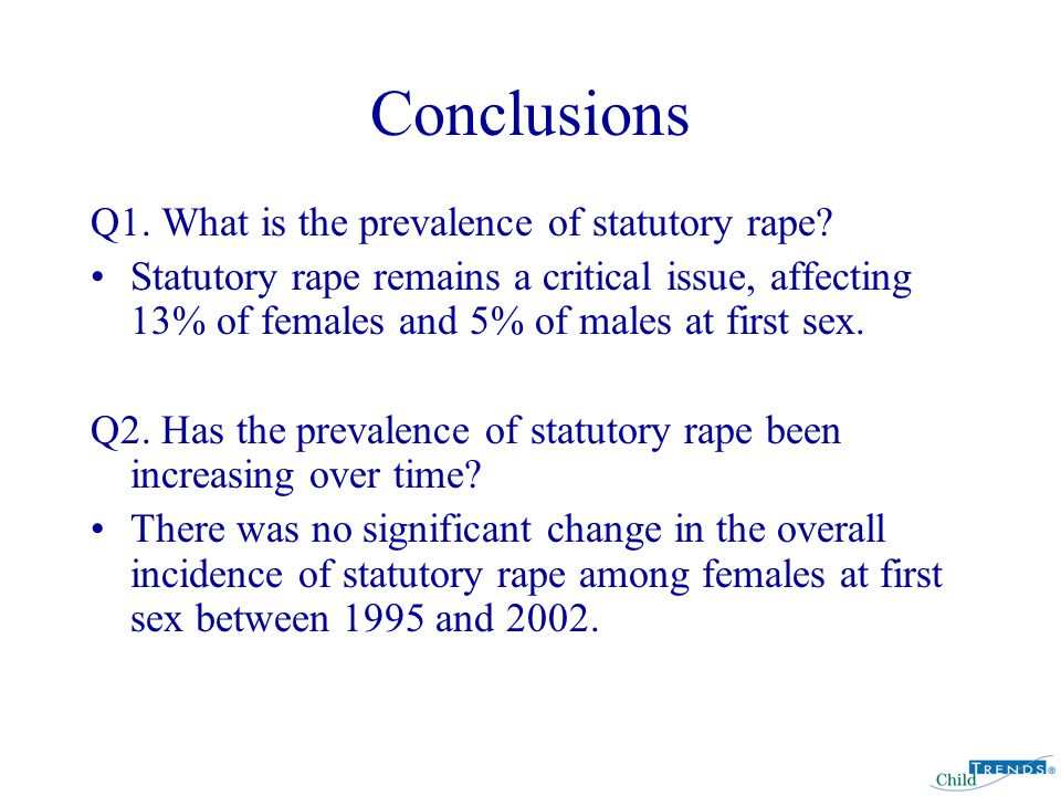 Conclusions Q1. What is the prevalence of statutory rape.