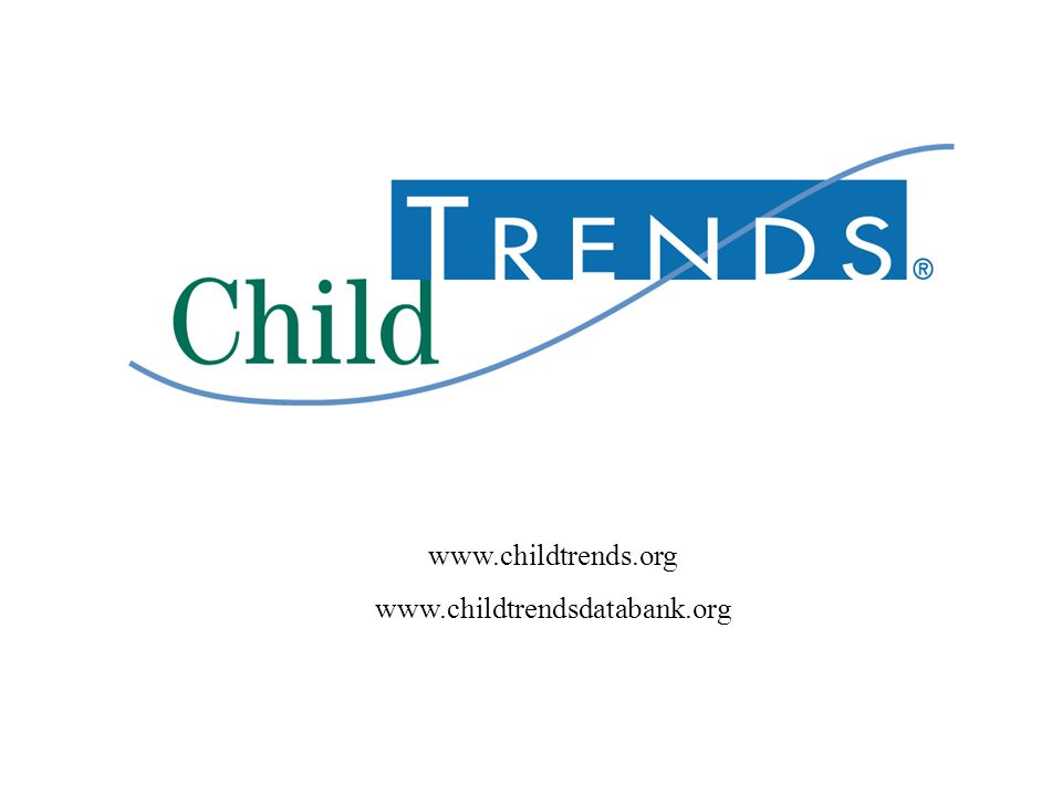 www.childtrends.org www.childtrendsdatabank.org