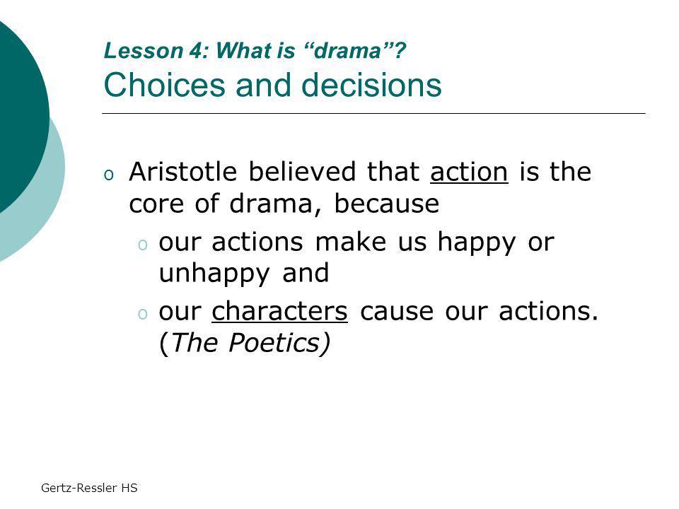 Gertz-Ressler HS Lesson 4: What is drama .