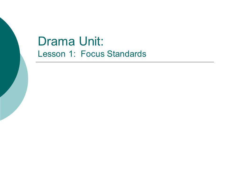 Drama Unit: Lesson 1: Focus Standards