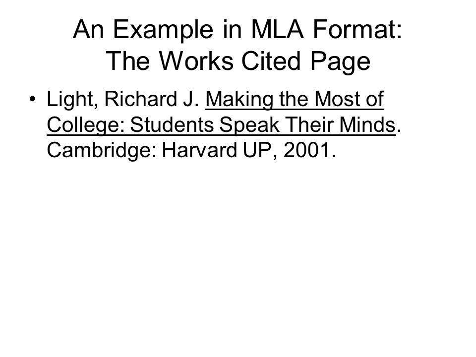 An Example in MLA Format: The Works Cited Page Light, Richard J.