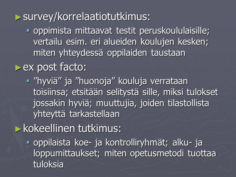 ► survey/korrelaatiotutkimus:  oppimista mittaavat testit peruskoululaisille; vertailu esim.