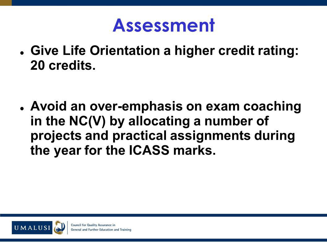Assessment Give Life Orientation a higher credit rating: 20 credits.