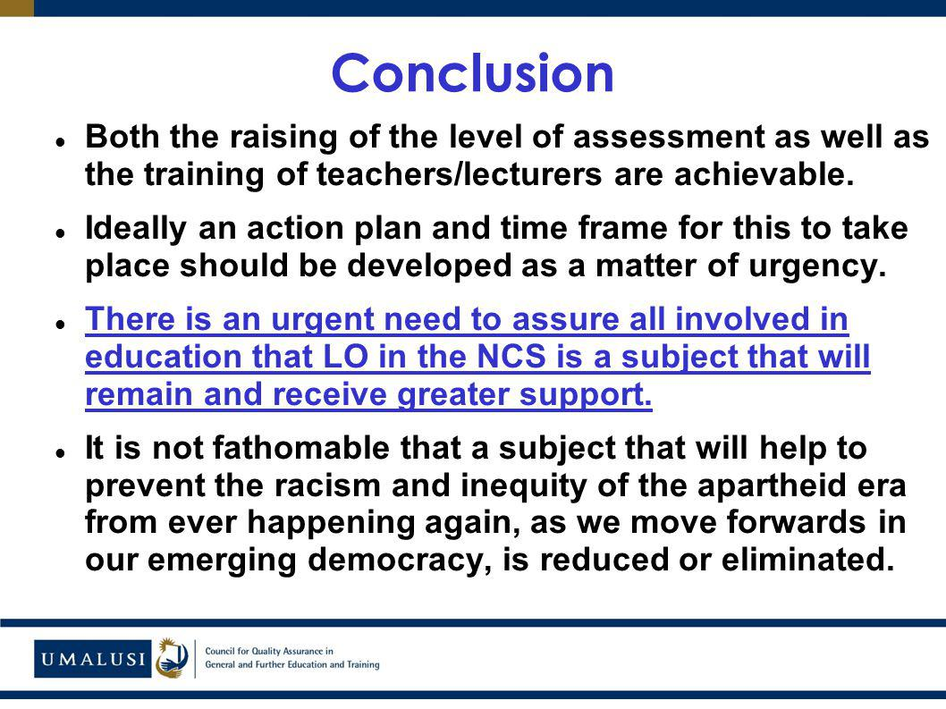 Conclusion Both the raising of the level of assessment as well as the training of teachers/lecturers are achievable.