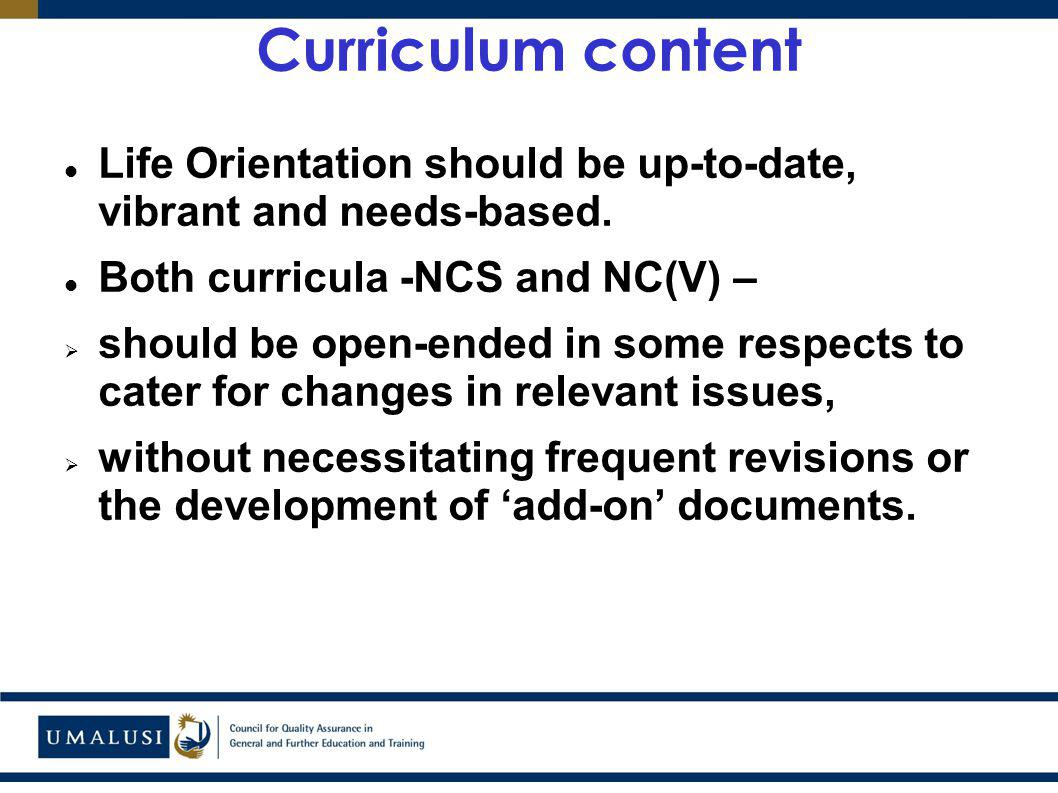 Curriculum content Life Orientation should be up-to-date, vibrant and needs-based.