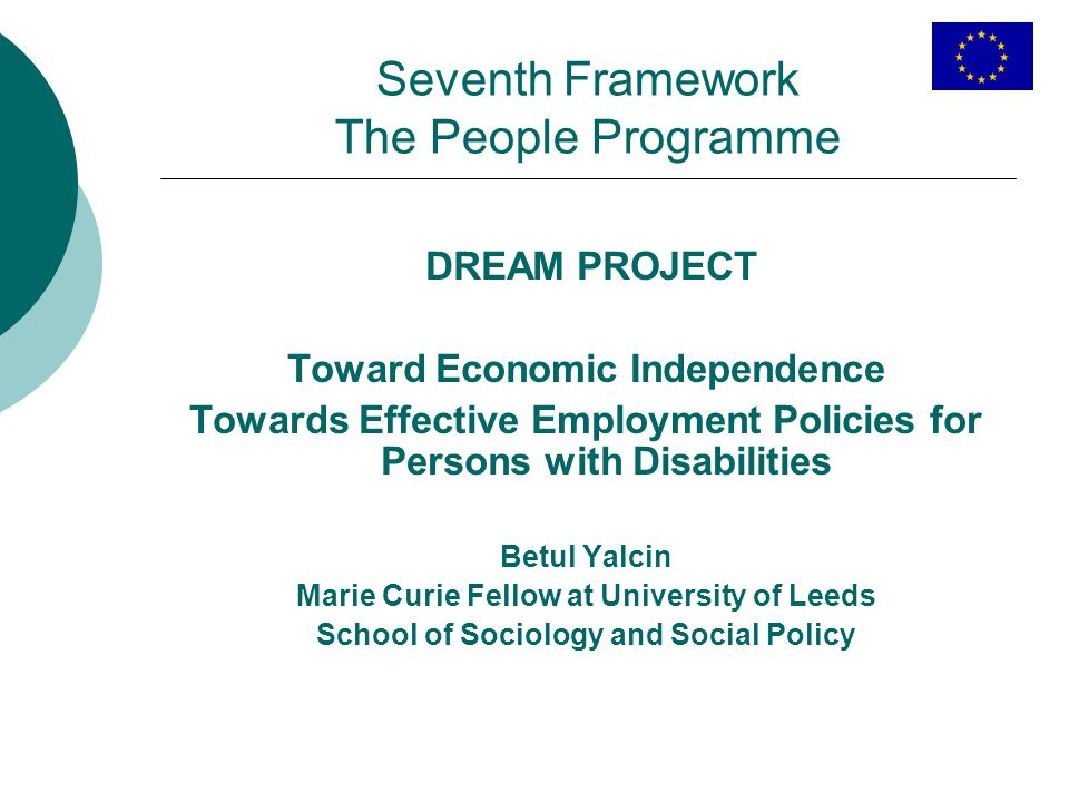 Seventh Framework The People Programme DREAM PROJECT Toward Economic Independence Towards Effective Employment Policies for Persons with Disabilities