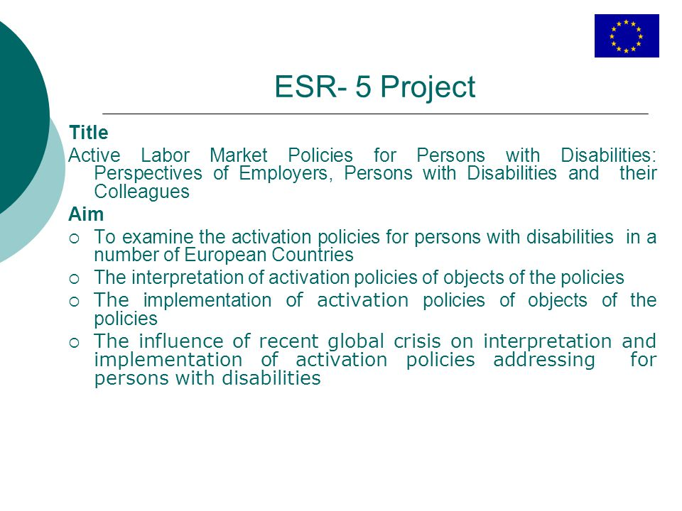 ESR- 5 Project Title Active Labor Market Policies for Persons with Disabilities: Perspectives of Employers, Persons with Disabilities and their Collea