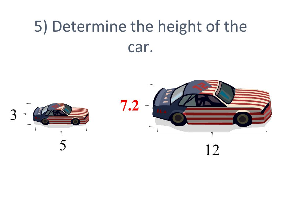 5) Determine the height of the car. 5 3 12 7.2
