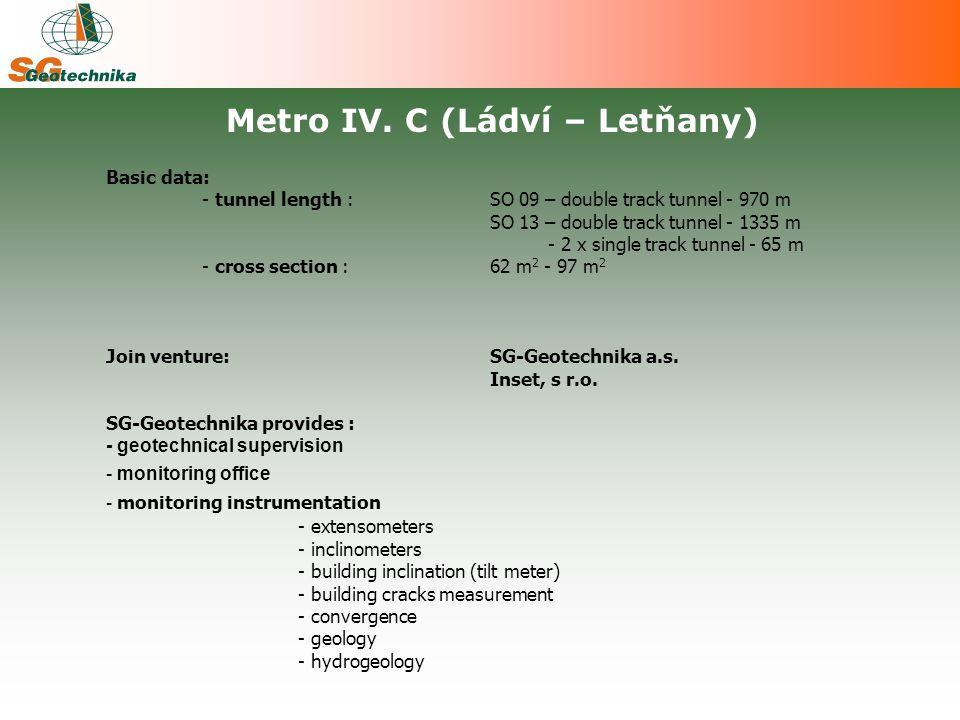 Basic data: - tunnel length : SO 09 – double track tunnel - 970 m SO 13 – double track tunnel - 1335 m - 2 x single track tunnel - 65 m - cross sectio