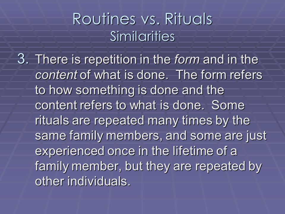 Routines vs.Rituals Similarities 1.