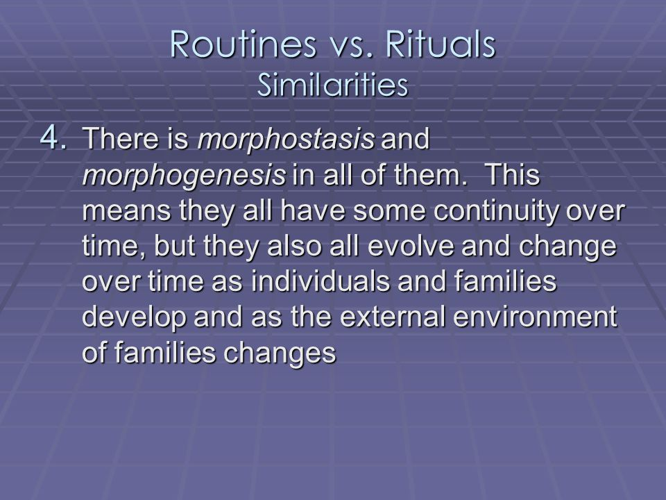 Routines vs.Rituals Similarities 3.
