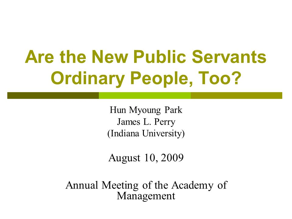 Annual Meeting of the Academy of Management, August 2009 2 Outline  New Public Servants  Literature Review Goodsell (1983) Lewis (1990) Bureau Voting Model  Classification of Public Services  Data and Methods  Results  Conclusion