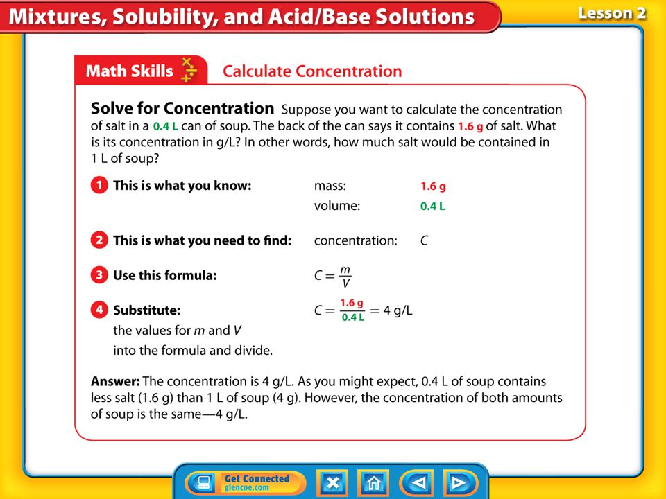 Lesson 2-5 To calculate concentration, you must know both the mass of solute and the volume of solution that contains this mass, and then, divide the
