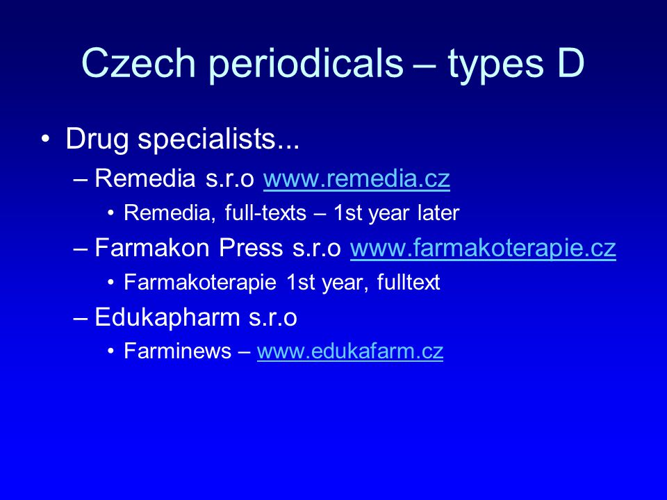 Czech periodicals – types D Drug specialists...