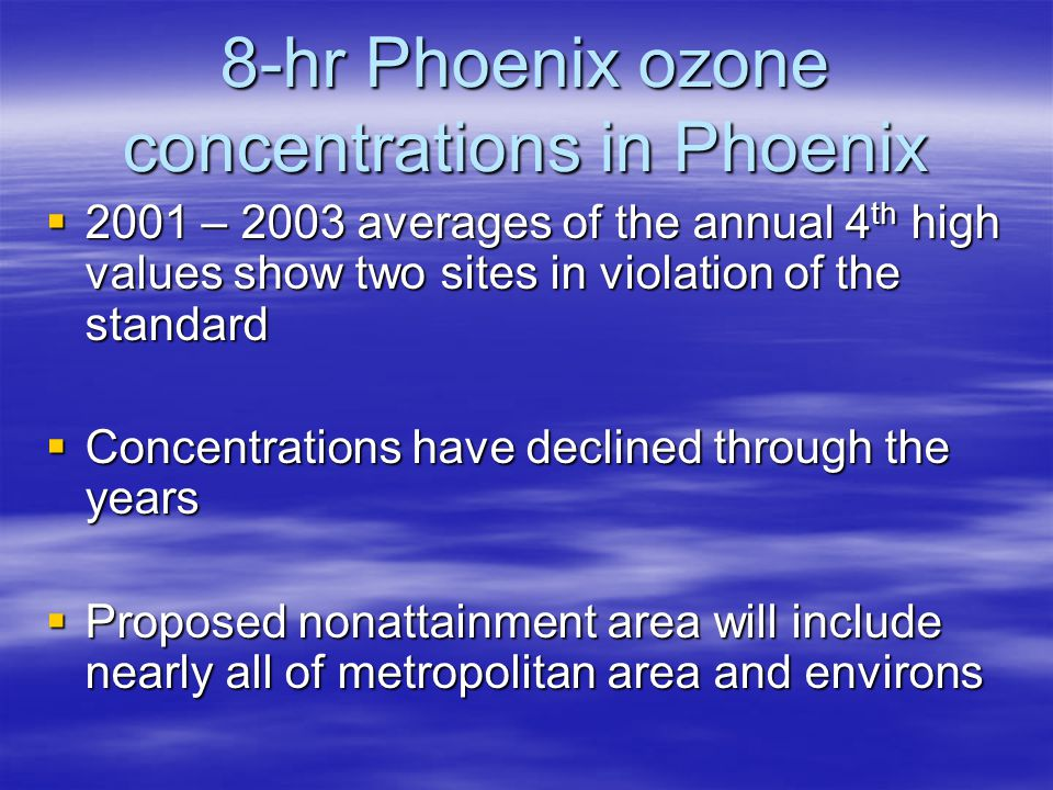 Background concentrations of ozone precursors  VOC: about 25 ppbC, compared with 175 – 250 in Phoenix  Carbonyls: large sample-to-sample variation at remote background site (Hillside)  HC (2 to 12 C): much lower than urban, but not zero