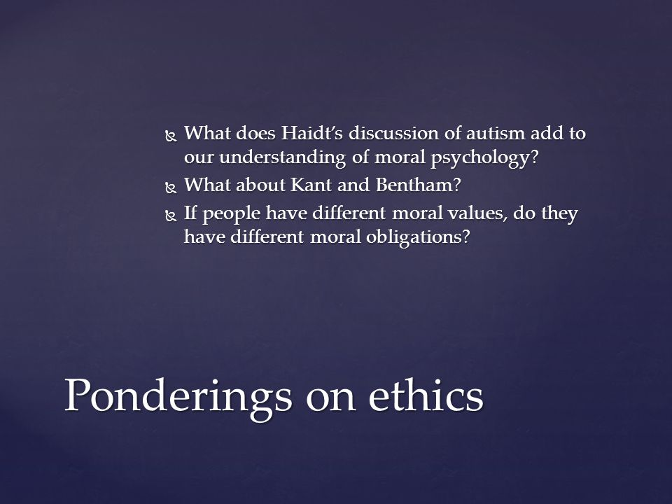  What does Haidt's discussion of autism add to our understanding of moral psychology.