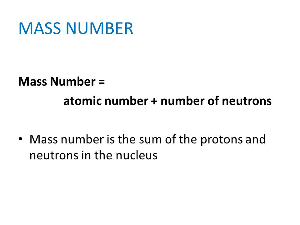 ISOTOPES Isotopes - atoms of the same element - same number of protons But different numbers of neutrons (so different mass numbers)