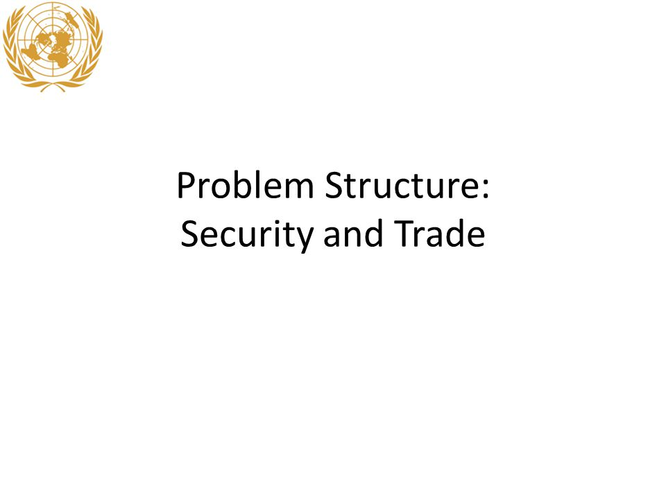 Problem Structure: Security and Trade