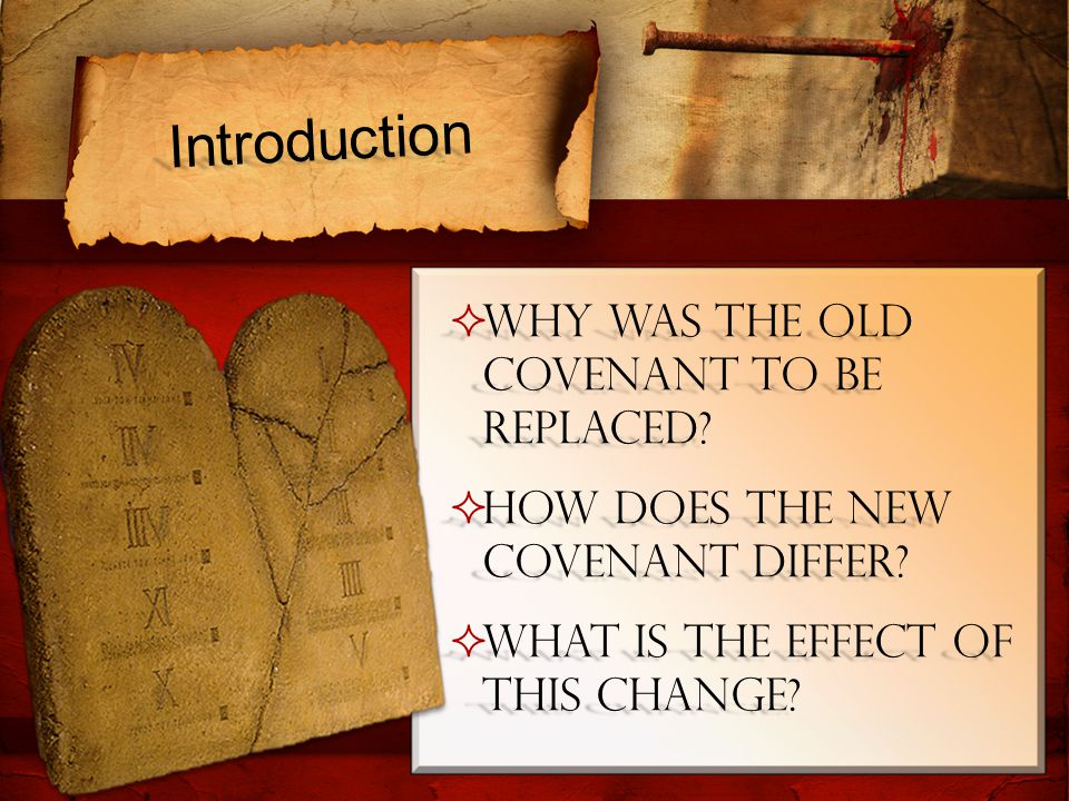 Introduction  Why was the Old Covenant to be replaced.