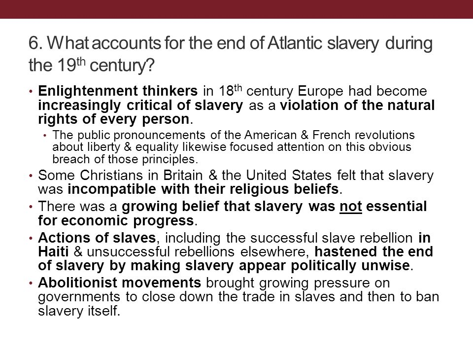 Enlightenment thinkers in 18 th century Europe had become increasingly critical of slavery as a violation of the natural rights of every person. The p
