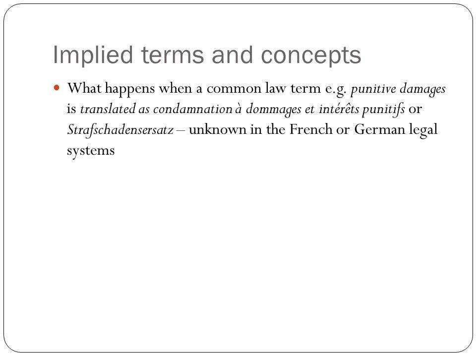Implied terms and concepts What happens when a common law term e.g. punitive damages is translated as condamnation à dommages et intérêts punitifs or