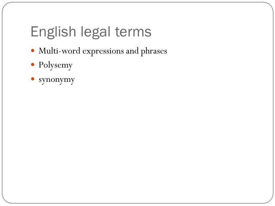 English legal terms Multi-word expressions and phrases Polysemy synonymy