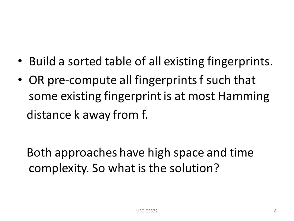 Build a sorted table of all existing fingerprints.