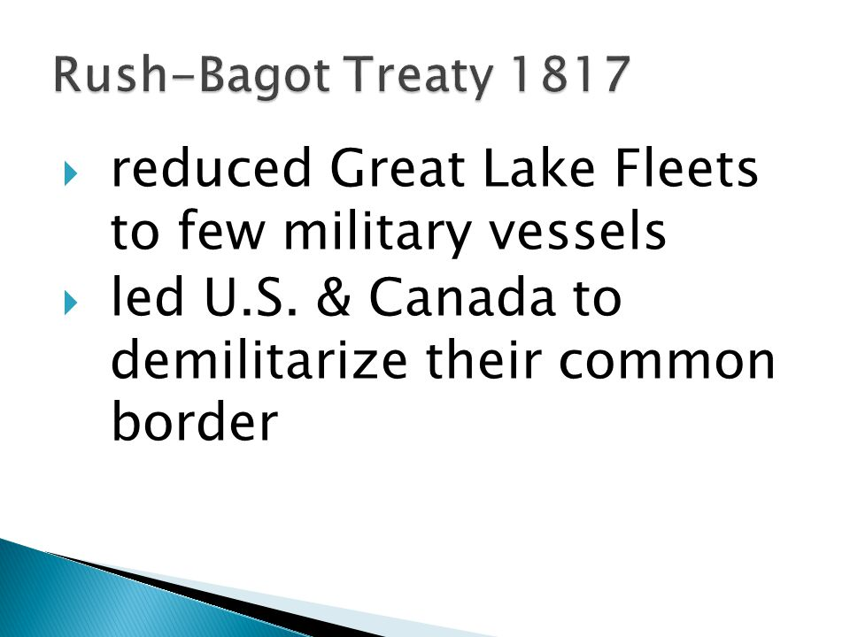  reduced Great Lake Fleets to few military vessels  led U.S.