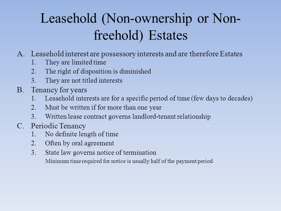Leasehold (Non-ownership or Non- freehold) Estates