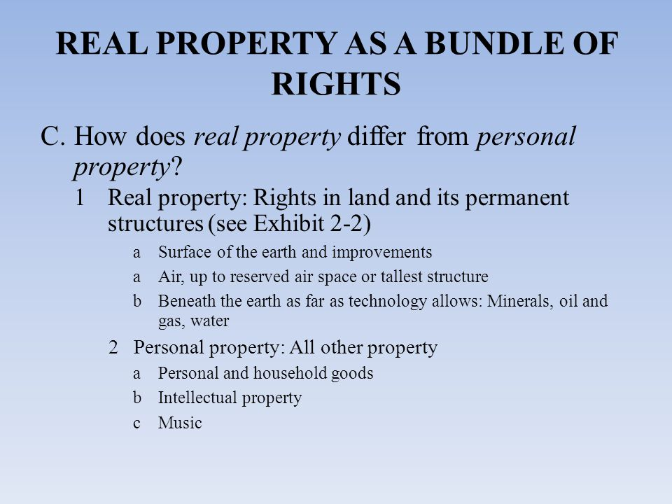 C.How does real property differ from personal property.