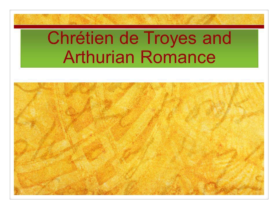 Chrétien de Troyes and Arthurian Romance