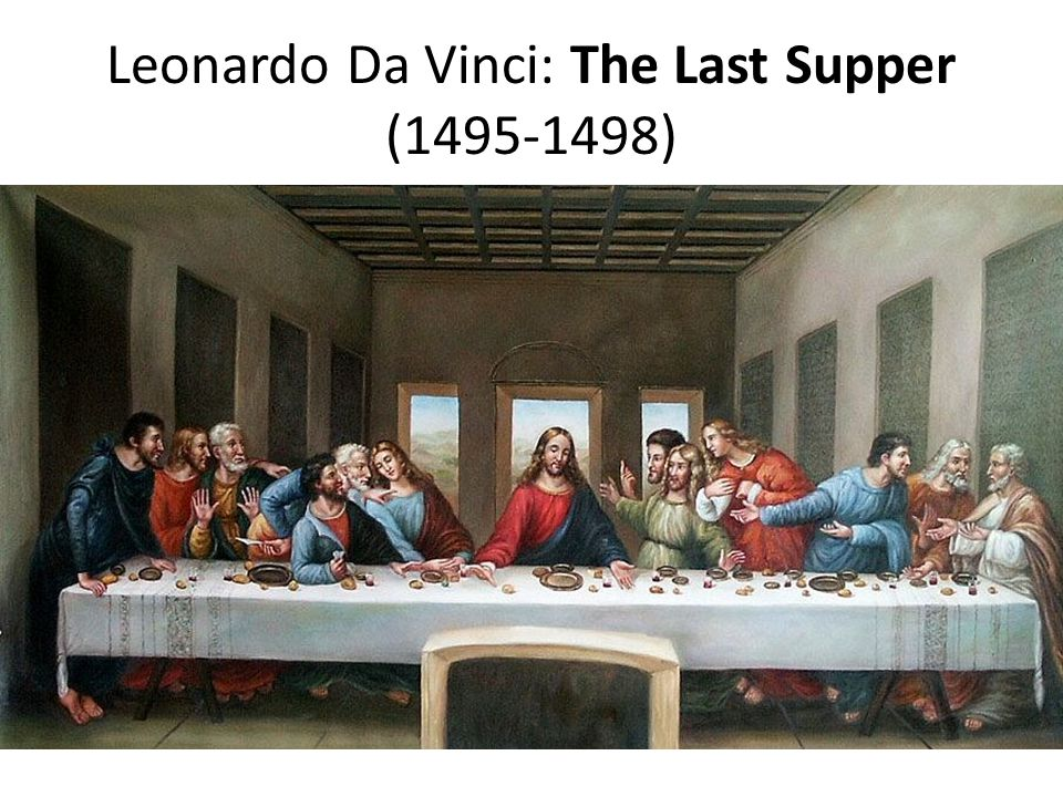 Leonardo Da Vinci: The Last Supper (1495-1498)