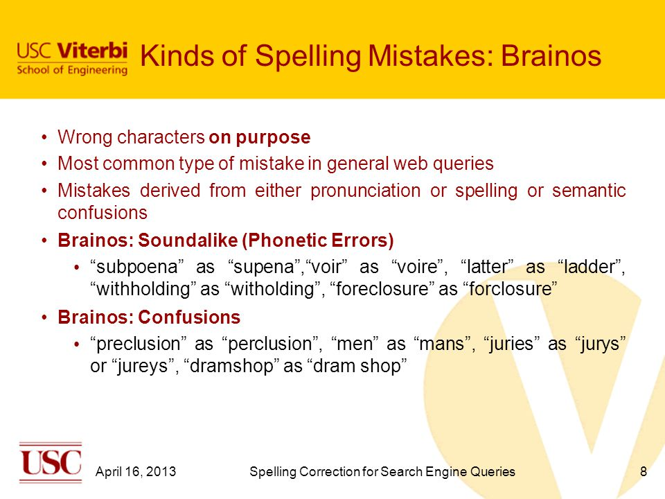 References Contemporary Spelling Correction - Decoding the noisy channel, Bob Carpenter Using the Web for Language Independent Spellchecking and Autocorrection, Whitelaw, Hutchinson, Chung and Ellis How Difficult is it to Develop a Perfect Spell-checker.