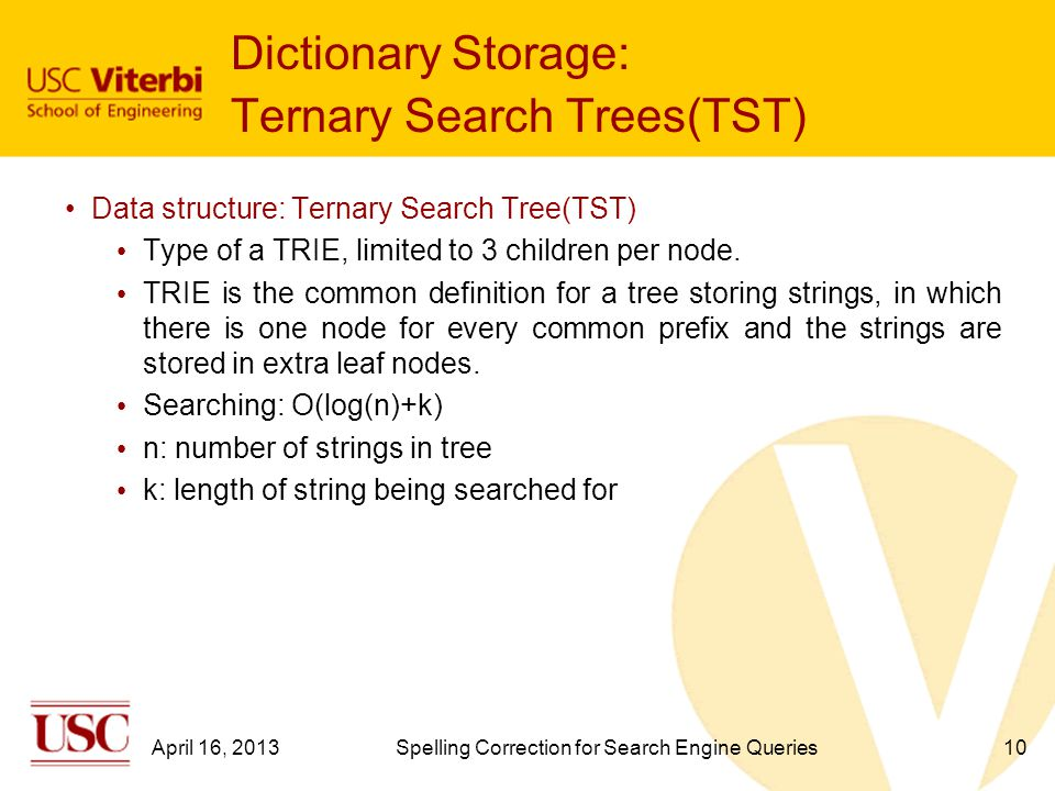 TST Continued… 11 Figure: A ternary search tree storing the words to , too , toot , tab and so , all within an associated frequency of 1 April 16, 2013Spelling Correction for Search Engine Queries